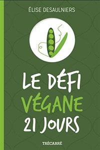 Le défi végane 21 jours un défi santé délicieux et accessible