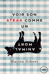 Voir son steak comme un animal mort Véganisme et psychologie morale